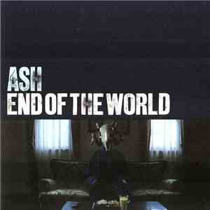 Ash - End Of The World download free