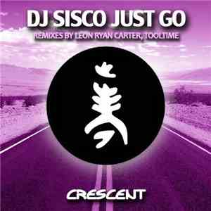 DJ Sisco - Just Go download free