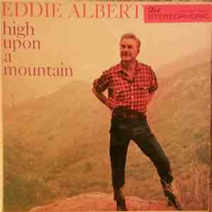 Eddie Albert - High Upon A Mountain download free
