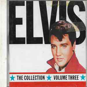 Elvis - The Collection Volume Three download free