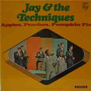 Jay And The Techniques - Apples, Peaches, Pumpkin Pie download free