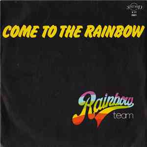 Rainbow Team - Come To The Rainbow download free