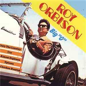 "Roy Orbison - Big ""O"" download free"