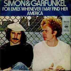 Simon & Garfunkel - For Emily, Whenever I May Find Her / America download free