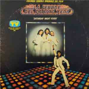 Various - La Febbre Del Sabato Sera = Saturday Night Fever (Colonna Sonora Originale Del Film) download free